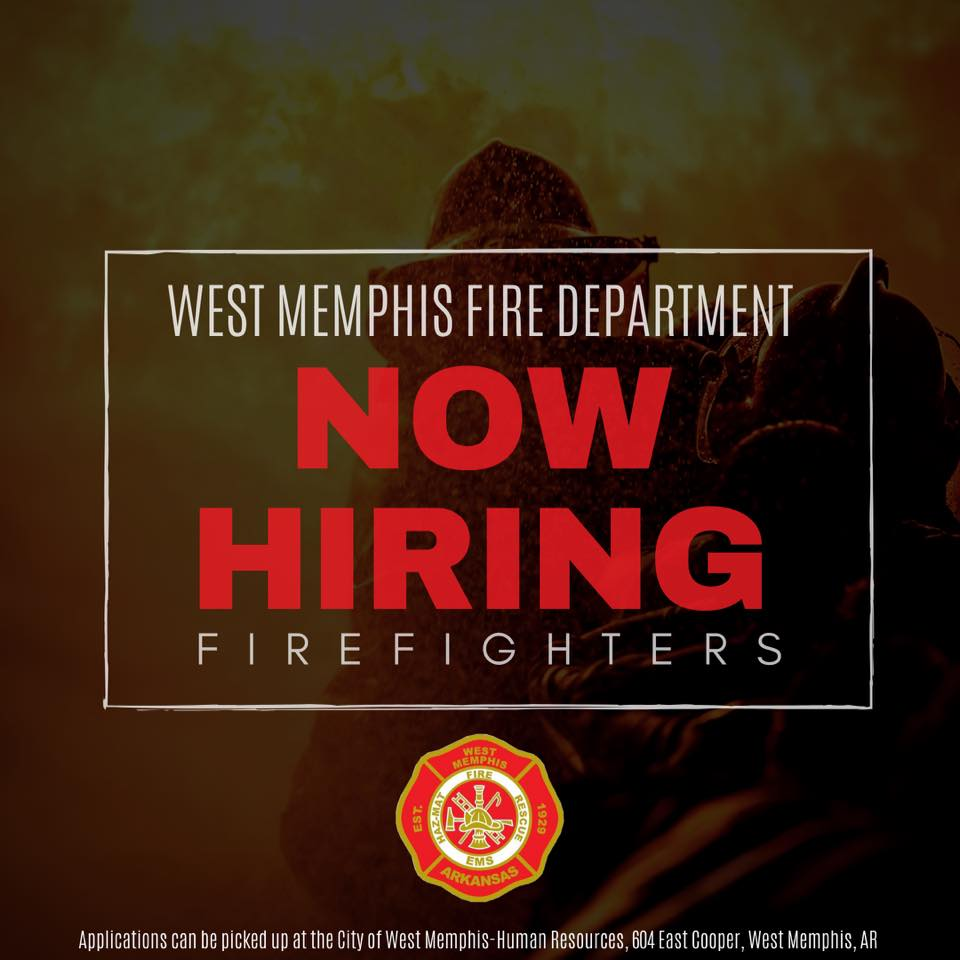 WMFD NOW HIRING West Memphis Fire Department