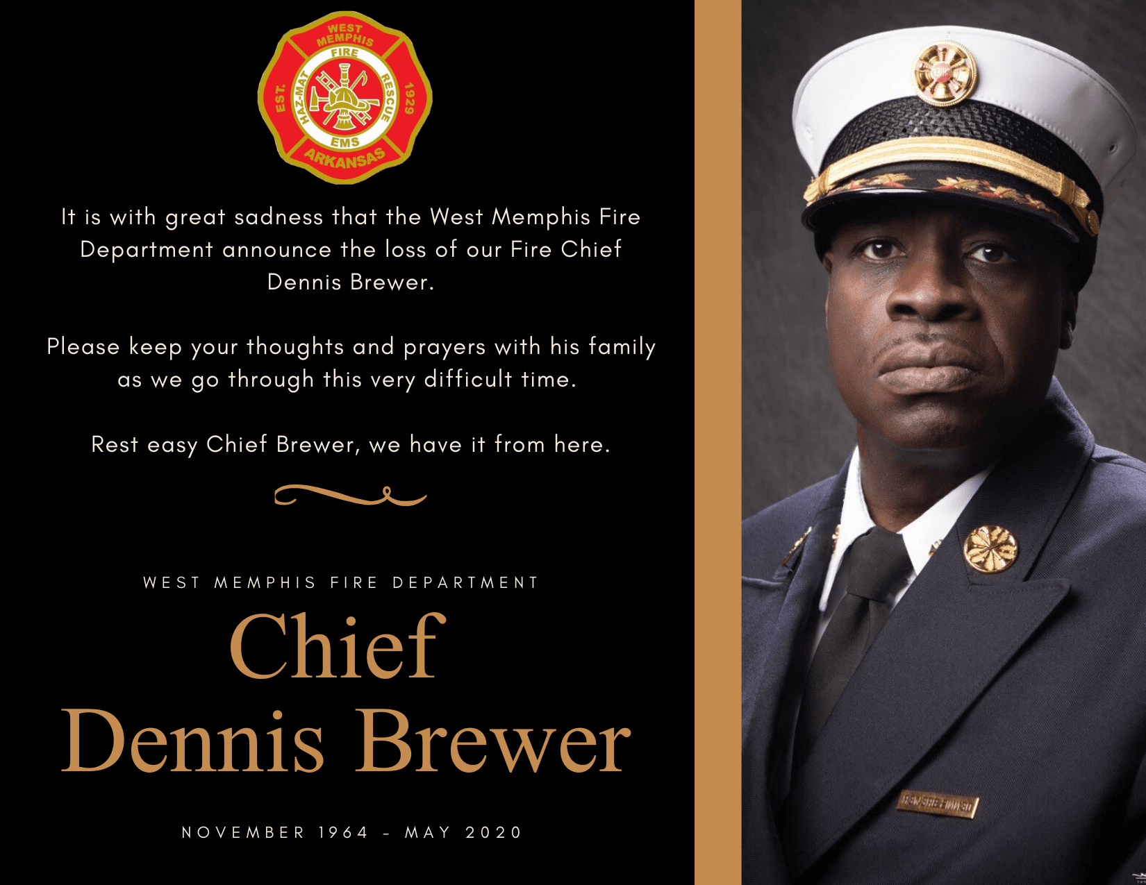 unexpected passing of Fire Chief Dennis Brewer.